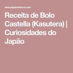 Receita de Bolo Castella (Kasutera) | Curiosidades do Japão