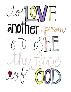 To love another person is to see the face of God. ~Les Miserables I'm having withdrawals. Words Quotes, Wise Words, Sayings, Rocky Horror, Sound Of Music, Les Miserables Quotes, Great Quotes, Quotes To Live By, Happy February