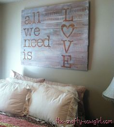 all we need is love pallet sign---i like the distressed/color of this sign