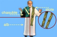 A nice link from the Busted Halo website which provides information on some of the vestments of the priest and links these to definitions at Catholic Encyclopedia.com
