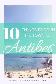 10 things to do in the quaint town of Antibes: A Guide