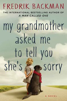 """""""My Grandmother Asked Me To Tell You She's Sorry"""" by Fredrik Backman"""