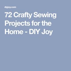 72 Crafty Sewing Projects for the Home - DIY Joy
