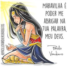 - Paollo Vardiero - RABISCOS - És minha força e meu sustento, Deus da minha vida.