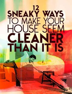 12 Simple Tricks To Make Your House Look Cleaner Than It Is       Some  Helpful, Some Hilarious !