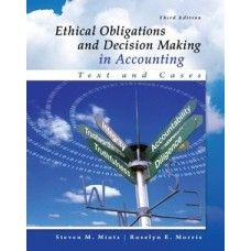 Solution Manual for Ethical Obligations and Decision Making in Accounting Text and Cases 3rd Edition Mintz, Morris  at https://testbankscafe.eu/Solution-Manual-for-Ethical-Obligations-and-Decision-Making-in-Accounting-Text-and-Cases-3rd-Edition-Mintz,-Morris