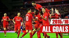 ► Liverpool FC All Goals 2015/16 English Commentary | LivGoals