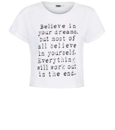 Teens White Believe In Your Dreams Slogan T-Shirt - pretty cool Youth Day, Teen Guy Fashion, Slogan Tee, Pretty Outfits, Pretty Clothes, Positive Attitude, Believe In You, New Look, Dreaming Of You
