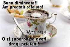 544935_1018752804806343_7462448634781674110_n - buna dimineata la toti Tea Cups, Tableware, Good Morning Wishes, Dinnerware, Dishes, Teacup, Tea Cup