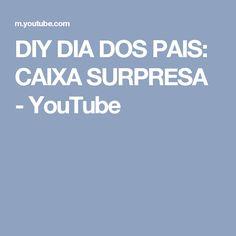 DIY DIA DOS PAIS: CAIXA SURPRESA - YouTube