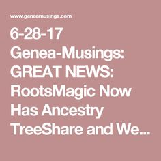 6-28-17 Genea-Musings: GREAT NEWS:  RootsMagic Now Has Ancestry TreeShare and WebHints Activated