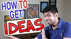 How to get Ideas? (Creative Thinking in Hindi)