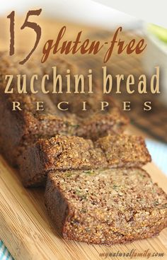 15 Gluten Free Zucchini Bread Recipes #gluten #recipes #healthy #recipe #gluten-free