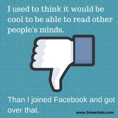 I used to think it would be cool to be reading other people's minds Join Facebook, Funny Facebook, Get Over It, Other People, Funny Stuff, Things To Think About, Mindfulness, Reading, Nice