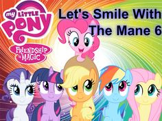 My Little Pony - Let's Smile With The Mane 6 Rarity, Twilight Sparkle, Applejack, Rainbow Dash, Fluttershy and Pinkie Pie
