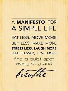 To live a simple life: Completed: Doing it!