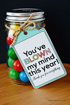 "Fun Teacher Appreciation Gift - ""You've blown my mind!"" www.thirtyhandmadedays.com"