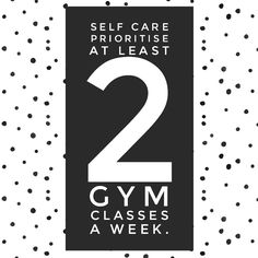 Gym Classes, Prioritize, Self Care, At Least, Letters, Board, Sign, Fonts, Planks