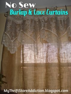 My Thrift Store Addiction: Refresh Your Home: No Sew Burlap And Lace Curtains! #DIY #EasyCurtains #BurlapAndLace