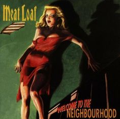 Welcome to the Neighbourhood von Meat Loaf, http://www.amazon.de/dp/B000024JI7/ref=cm_sw_r_pi_dp_Kabstb15BW41G