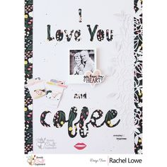 Echo Park You and Me Layout I Love You (and Coffee) by Rachel Lowe - Echo Park You and Me Layout I Love You (and Coffee) Hello lovelies today I have a fun Valentine layout to share using the pretty Echo Park Paper Craft Cupboard, Cupboard Design, You And I, I Love You, My Love, Anna Craft, Echo Park Paper, Heart Frame, Lowes