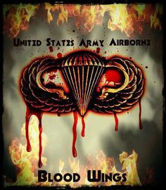 Yep mine where Blood Wings Army Mom, Army Life, Military Life, Military Art, Military History, Airborne Army, Airborne Ranger, 82nd Airborne Division, Military Quotes