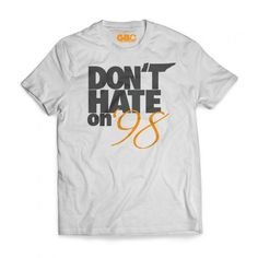 Don't Hate on 98 championship T-shirt from GBO Legends Apparel now available for purchase online at www.gboapparel.com  #butchjones #UTK #VFL #GBO #Tennessee