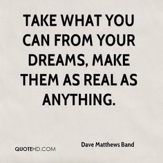Dave Matthews Band Quote shared from www.quotehd.com