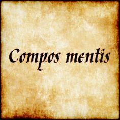 Compos Mentis In Control Of The Mind Lateinische Phrasen Sprache Tattoo