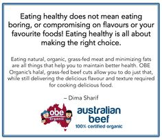 These are Healthy Eating Tips (with focus on organic meats) that I have put together for OBE Organic Halal and want to share with you here, hoping that you will find them useful and that they will inspire you to Take Charge of Your Health by making the right food choices.