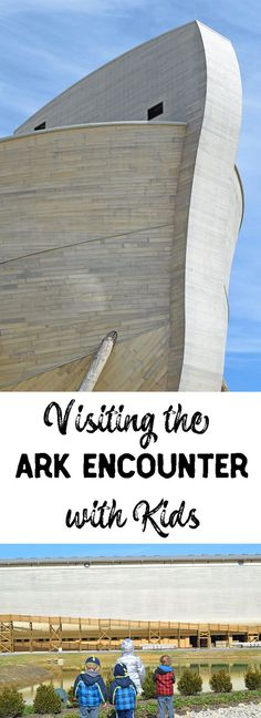 Visiting the Ark Encounter with Kids. Cool places to visit and travel to as a family. Religious destination!