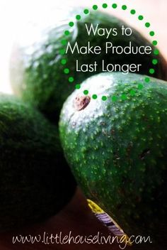 Ideas and way to Make Your Produce Last Longer. Save money and don't waste food, it's too expensive!