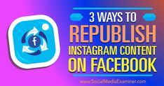 3 Ways to Republish Instagram Content on Facebook http://www.socialmediaexaminer.com/3-ways-to-republish-instagram-content-on-facebook?utm_source=rss&utm_medium=Friendly Connect&utm_campaign=RSS @smexaminer