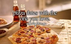 pizza dates with the one you love #justgirlythings