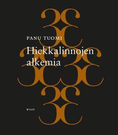 Hiekkalinnojen alkemia - Panu Tuomi,WSOY Anton, Calm, Artwork, Movie Posters, Sagrada Familia, Work Of Art, Auguste Rodin Artwork, Film Poster, Popcorn Posters
