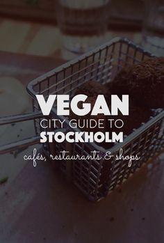 The best vegan restaurants, cafés, grocery stores, shops and more in Stockholm. This is the Vegan City Guide to Stockholm, Sweden.