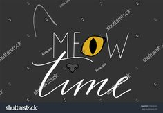 T-shirt print handwriting text meow time vector