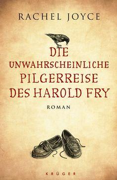 Rachel Joyce - Die unwahrscheinliche Pilgerreise des Harold Fry