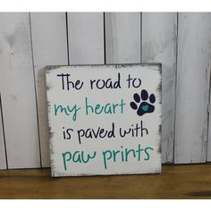 The Road to My Heart Is Paved With Paw Prints You Pick color/dog... (£19) ❤ liked on Polyvore featuring home, home decor and wall art