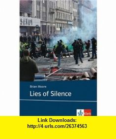 Lies of Silence. Text and Study Aids. (Lernmaterialien) (9783125774407) Brian Moore, Hans Joachim Lechler , ISBN-10: 3125774403  , ISBN-13: 978-3125774407 ,  , tutorials , pdf , ebook , torrent , downloads , rapidshare , filesonic , hotfile , megaupload , fileserve