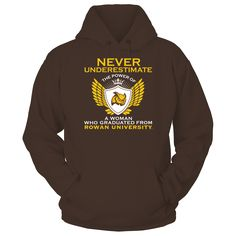 Never Underestimate The Power Of A Woman - T-Shirt  Rowan Profs Official Apparel - this licensed gear is the perfect clothing for fans. Makes a fun gift!  AVAILABLE PRODUCTS Gildan Unisex Pullover Hoodie - $44.95   Gildan Unisex Pullover Hoodie District Men District Women Gildan Long-Sleeve T-Shirt Gildan Fleece Crew Next Level Women View sizing / material info BUY IT NOW ...