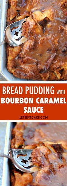 New Orleans inspired recipe for bread pudding with bourbon caramel sauce