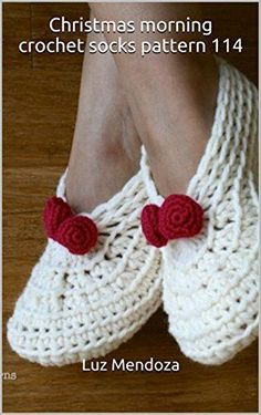 Christmas morning crochet socks pattern 114 - Christmas Gifts Crochet Pattern Quick and Easy Christmas Gifts to Make - Knitting, Crochet and Craft Patterns