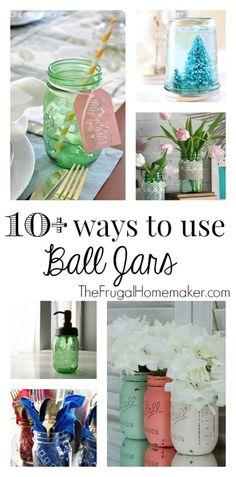 10+ ways to use Ball Jars