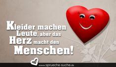 Kleider machen Leute, aber das Herz macht den Menschen!