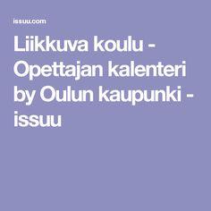 Liikkuva koulu - Opettajan kalenteri by Oulun kaupunki - issuu Make It Simple, Author, Books, Libros, Book, Book Illustrations, Libri