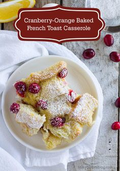 Switch up your breakfast routine with this Cranberry Orange Baked French Toast Casserole recipe.  It's yummy and delicious!