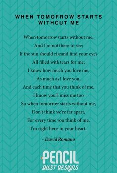 When Tomorrow Starts Without Me. A collection of non-religious funeral poems tha. - When Tomorrow Starts Without Me. A collection of non-religious funeral poems that help soothe our g - The Words, Baby Quotes, Me Quotes, Lost Quotes, Heart Quotes, Family Quotes, Girl Quotes, Eulogy Quotes, Heartbreak Quotes