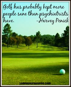 Ha! Do you agree with Harvey Penick? #golf #quotes #lorisgolfshoppe