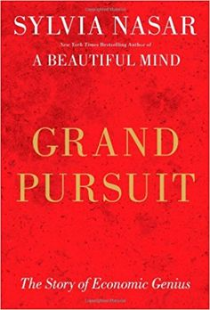 Grand pursuit : the story of economic genius / Sylvia Nasar